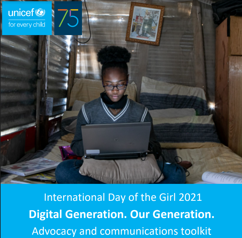 UNICEF - Advocacy and Communications Toolkit to drive action and accountability for and with girls to achieve a bold vision of bridging the digital gender divide.
